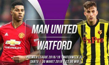 Preview Manchester United vs Watford: Momentum Kudeta Arsenal